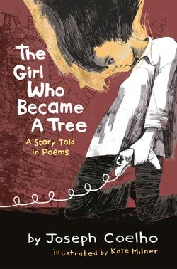 The Girl Who Became a Tree. A Story Told in Poems